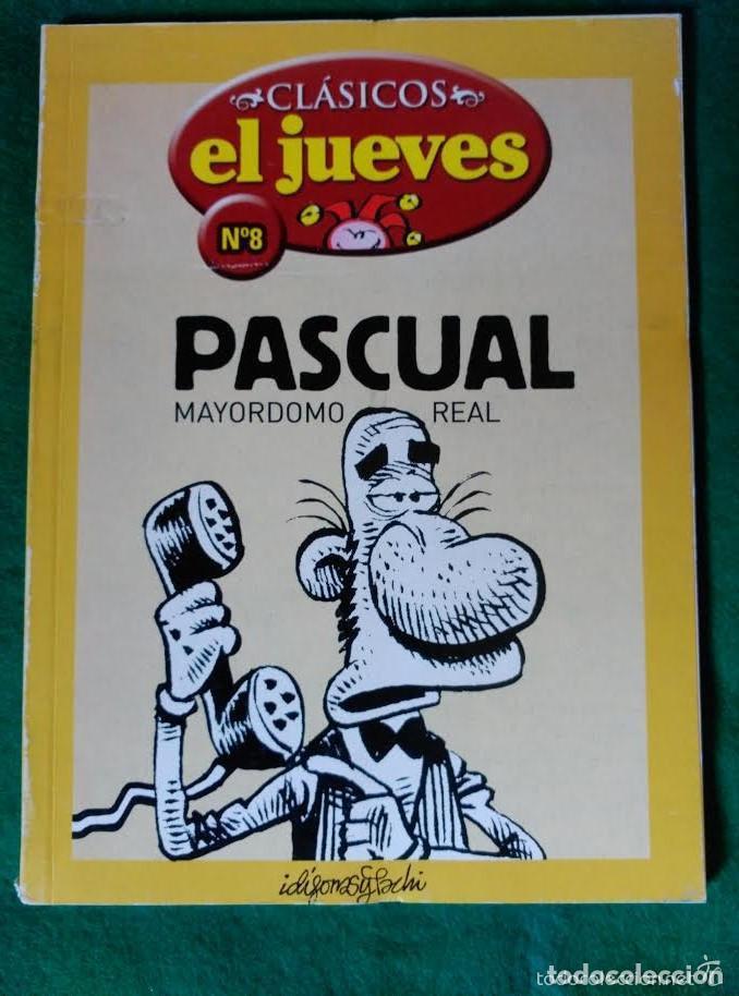 CLASICOS EL JUEVES Nº 8 - PASCUAL MAYORDOMO REAL (Tebeos y Comics - Comics Extras)