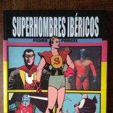 Cómics: SUPERHOMBRES IBERICOS - PEDRO PORCEL - LIBRO LUJO SOBRE LA HISTORIA DE LOS HEROES DEL COMIC ESPAÑOL . Lote 161743358