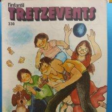 Comics : TRETZEVENTS Nº.330. L'INFANTIL. SIRVEANSAE. Lote 175677162