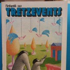 Cómics: TRETZEVENTS Nº.362. L'INFANTIL. SIRVEANSAE. Lote 175678235