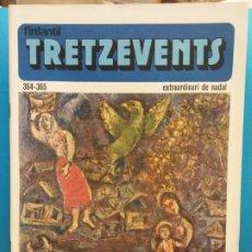 Cómics: TRETZEVENTS Nº.364-365. EXTRAORDINARI DE NADAL. L'INFANTIL. SIRVEANSAE. Lote 175678304
