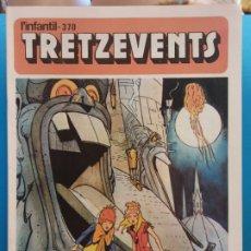 Cómics: TRETZEVENTS Nº.370. L'INFANTIL. SIRVEANSAE. Lote 175678432