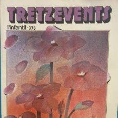Cómics: TRETZEVENTS Nº.375. L'INFANTIL. SIRVEANSAE. Lote 175678572