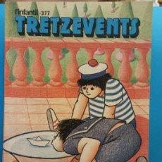 Cómics: TRETZEVENTS Nº.377. L'INFANTIL. SIRVEANSAE. Lote 175678615