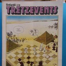 Cómics: TRETZEVENTS Nº.378. L'INFANTIL. SIRVEANSAE. Lote 175678643