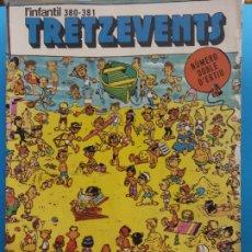 Cómics: TRETZEVENTS Nº.380-381. NÚMERO DOBLE D'ESTIU. L'INFANTIL. SIRVEANSAE. Lote 175678718