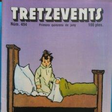 Comics: TRETZEVENTS Nº.494. PRIMERA QUINZENA DE JUNY. SIRVEANSAE. Lote 175682497