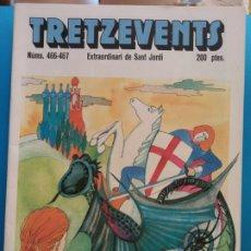 Cómics: TRETZEVENTS Nº.466-467. EXTRAORDINARI DE SANT JORDI. SIRVEANSAE. Lote 175685292