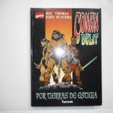 Cómics: ROY THOMAS, JOHN BUSCEMA CONAN Y BELIT /2. POR TIERRAS DE ESTIGIA Y97672 . Lote 190332841