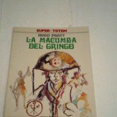 Cómics: LA MACUMBA DEL GRINGO - HUGO PRATT - SUPER - TOTEM - NUEVA FRONTERA - BE - GORBAUD - CJ 115 . Lote 198597335