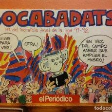 Comics: BOCABADATS. Hª DEL INCREÍBLE FINAL DE LA LIGA 91-92. EL PERIÓDICO. Lote 200255576
