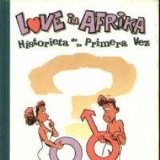 """Cómics: COMIC: """" LOVE IN AFRIKA. HISTORIETA DE LA PRIMERA VEZ"""". Lote 215986840"""