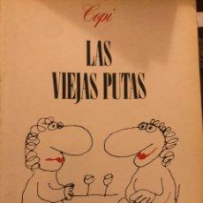 Cómics: LIBRO DE HUMOR LAS VIEJAS PUTAS. COPI. EDICIONES ANAGRAMA. 111 PÁGS. Lote 232995430