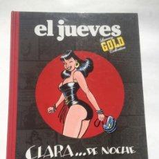 Cómics: CLARA...DE NOCHE. LAS MIL Y UNA NOCHES, DE BERNET, TRILLO Y MAICAS (EL JUEVES GOLD). Lote 246967485