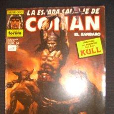 Cómics: LA ESPADA SALVAJE DE CONAN. NUMERO 84 CJ 27. Lote 5875685
