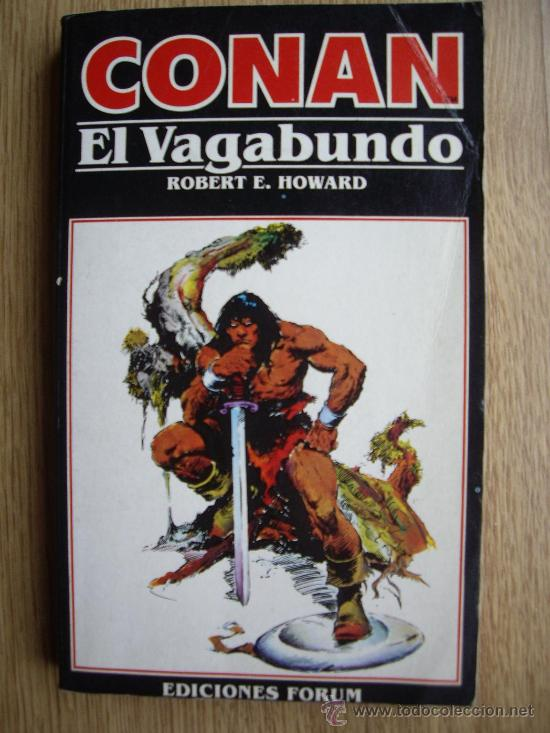 NOVELA CONAN EL VAGABUNDO. Nº 4. ROBERT E. HOWARD. EDICIONES FORUM (Tebeos y Comics - Forum - Furia)