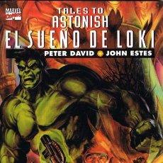 Cómics: TALES TO ASTONISH. EL SUEÑO DE LOKI POR PETER DAVID Y JOHN ESTES. Lote 26697147