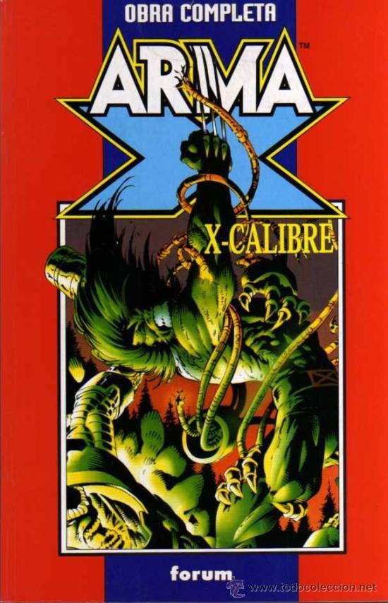 X-MEN - ARMA Y X-CALIBRE - OBRA COMPLETA - RETAPADO - FORUM (Tebeos y Comics - Forum - Retapados)