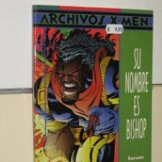 Cómics: ARCHIVOS X-MEN SU NOMBRE ES BISHOP - FORUM. Lote 146000057