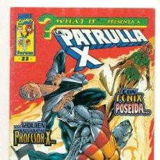 Cómics: PATRULLA X Nº 23 WHAT IF - FENIX POSEIDA COLOSO. Lote 98242071