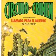 Cómics: CIRCULO DEL CRIMEN, LLAMADA PARA EL MUERTO, JOHN LE CARRE. Lote 31690014