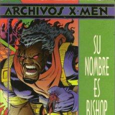 Cómics: ARCHIVOS X-MEN. 3 TOMOS: SU NOMBRE ES BISHOP, LA SAGA DEL OSO MISTICO Y MASACRE. Lote 33056521