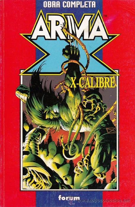 ARMA-X VOL.2 Y X-CALIBRE VOL.1 TOMO OBRA COMPLETA. FORUM. X-MEN. PATRULLA X. (Tebeos y Comics - Forum - Retapados)