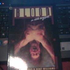 Cómics: BLOOD, UN RELATO SANGRIENTO - JM DEMATTEIS & KENT WILLIAMS. Lote 58825976