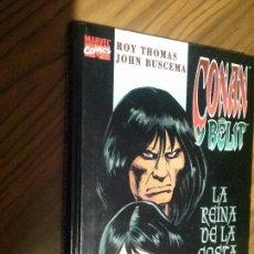 Cómics: CONAN Y BELIT. LA REINA DE LA COSTA NEGRA. ROY THOMAS. JOHN BUSCEMA. TAPA DURA. BUEN ESTADO. . Lote 69306133