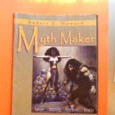 Cómics: MYTH MAKER. RECOPILACIÓN DE OTRAS HISTORIAS DE ROBERT E. HOWARD.. Lote 85977148