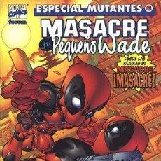 Comics - Especial mutantes #8. Masacre Y El Pequeño Wade - 158487589
