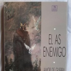 Cómics: EL AS ENEMIGO - AMOR DE GUERRA. Lote 98413271