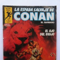 Cómics: LA ESPADA SALVAJE DE CONAN 1ª EDICIÓN SERIE ORO NÚMERO 18. EL OJO DEL BRUJO. 1983. Lote 109387515