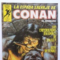 Cómics: LA ESPADA SALVAJE DE CONAN 1ª EDICIÓN SERIE ORO NÚM. 27. LOS EMPEDERNIDOS JUGADORES DE ASGALUN. 1984. Lote 109400343