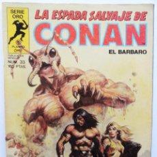 Cómics: LA ESPADA SALVAJE DE CONAN 1ª EDICIÓN SERIE ORO NÚMERO 33. LOS HABITANTES DE LAS PROFUNDIDADES. 1984. Lote 109401467