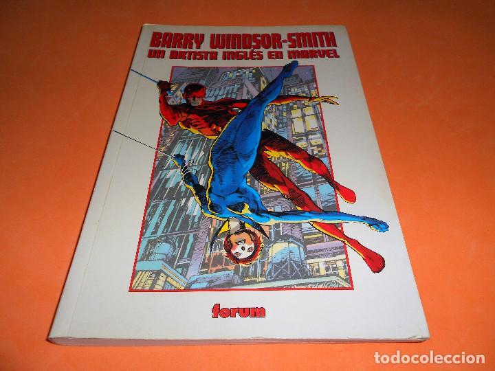 BARRY WINDSOR-SMITH: UN ARTISTA INGLÉS EN MARVEL FORUM PLANETA DEAGOSTINI 2000. BUEN ESTADO. (Tebeos y Comics - Forum - Otros Forum)