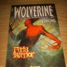 Cómics: WOLVERINE / LOBEZNO FURIA INTERIOR. Lote 142422562