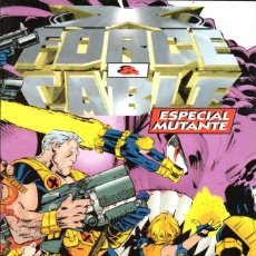 Cómics: X FORCE & CABLE ESPECIAL MUTANTE. Lote 143404698