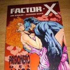 Cómics: FACTOR X PRISIONERO DEL AMOR. Lote 143468762