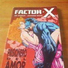 Cómics: FACTOR X. PRISIONERO DEL AMOR. Lote 147697718