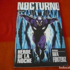 Cómics: NOCTURNO HEROE DE LA NOCHE ( RAFA FONTERIZ ) ¡MUY BUEN ESTADO! FORUM . Lote 148157262