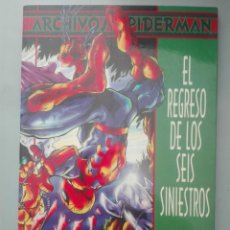 Cómics: ARCHIVOS SPIDERMAN EL REGRESO DE LOS 6 SINIESTROS #. Lote 155559154