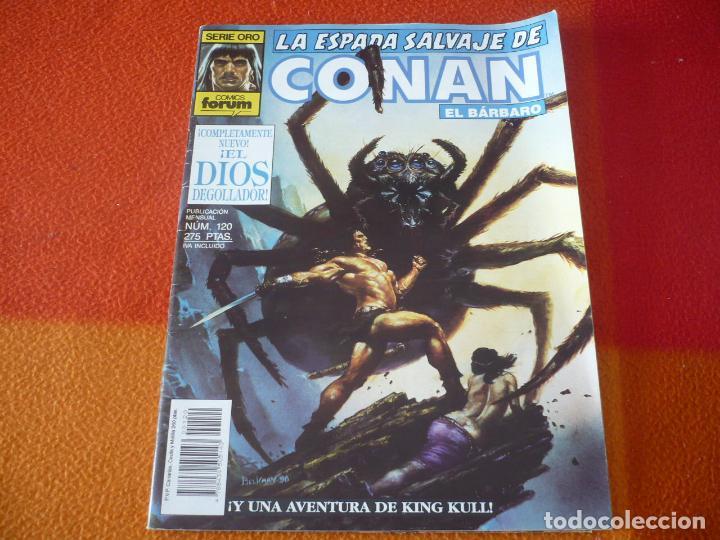 LA ESPADA SALVAJE DE CONAN Nº 120 SERIE ORO 1ª EDICION ¡BUEN ESTADO! FORUM MARVEL (Tebeos y Comics - Forum - Conan)