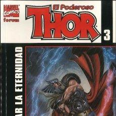 Cómics: EL PODEROSO THOR NÚMERO 3 ALCANZAR LA ETERNIDAD CÓMICS FÓRUM MARVEL. Lote 155976334