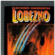 Cómics: LOBEZNO -ELECCIONES SANGRIENTAS- BUSCEMA. FORUM,1992.. Lote 156559758