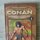 Cómics: LAS CRONICAS DE CONAN 5 MUY BUEN ESTADO. Lote 157735422