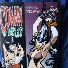Cómics: CONAN Y BELIT CUBERTAS ORIGINALES . Lote 161431038