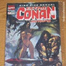 Cómics: EXTRA CONAN EL BARBARO 7 KING SIZE ANNUAL. Lote 168623676