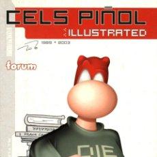 Cómics: CELS PIÑOL ILLUSTRATED -1989-2003- (FORUM, 2003). 144 PÁGINAS. Lote 171544955