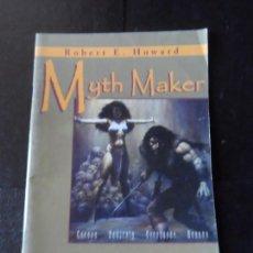 Cómics: MYTH MAKER ROBERT E HOWARD CREADOR DE MITOS CON RICHARD CORBEN. Lote 172257298